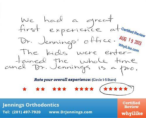 Jennings Orthodontics Review by Janice K. in Houston, TX