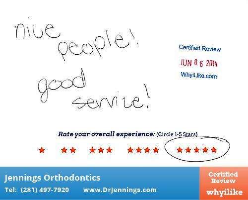 Jennings Orthodontics review by Larissa L. in Houston, TX on June 16, 2014