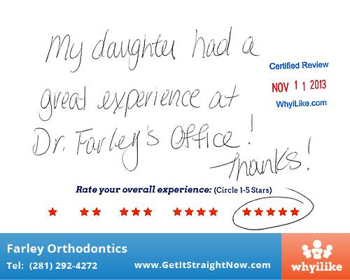 Farley Orthodontics review by Kim G. in The Woodlands, TX
