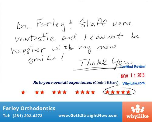 Farley Orthodontics review by Rick C. in The Woodlands, TX