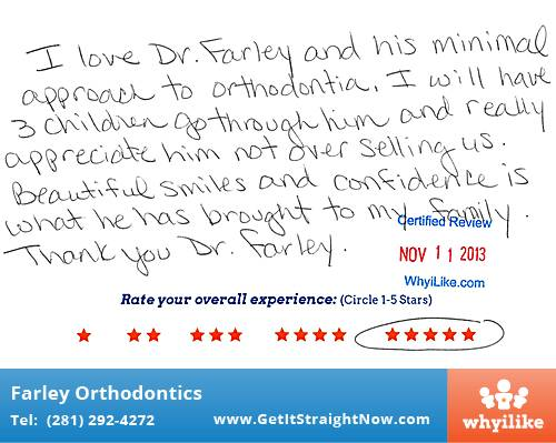 Farley Orthodontics review by Terri A. in The Woodlands, TX