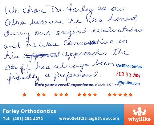 Farley Orthodontics review by Donna F. in The Woodlands, TX on February 03, 2014