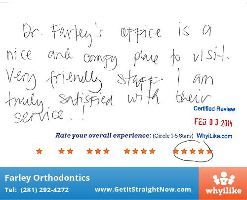 Farley Orthodontics review by Lorna D. in The Woodlands, TX on February 03, 2014
