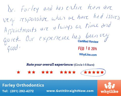 Farley Orthodontics review by Teresa D. in The Woodlands, TX on February 10, 2014