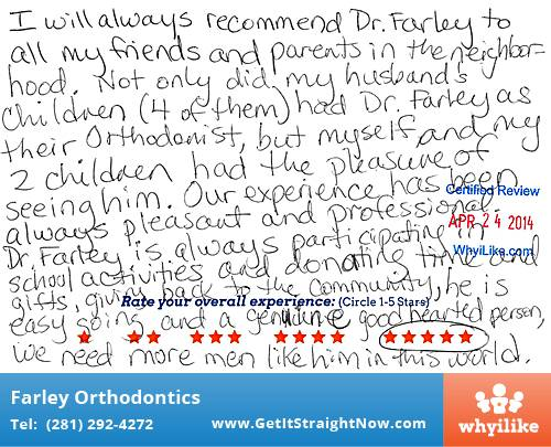 Farley Orthodontics review by Marilyn P. in The Woodlands, TX on April 24, 2014