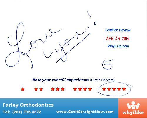 Farley Orthodontics review by Aiken A. in The Woodlands, TX on April 24, 2014
