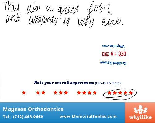 Magness Orthodontics review by Amanda C. in Houston, TX on December 19, 2013