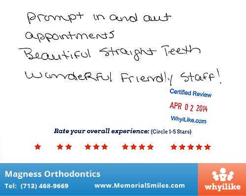 Magness Orthodontics review by Maddie D. in Houston, TX on April 02, 2014