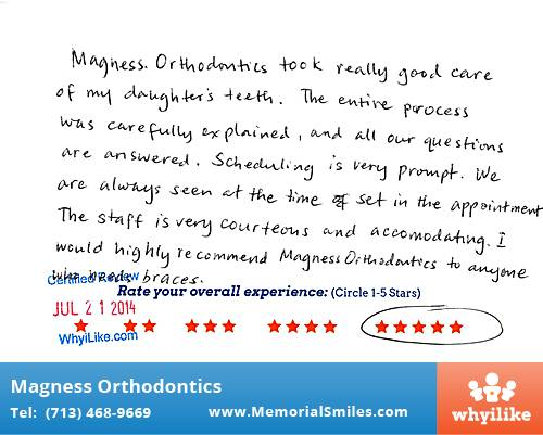 Magness Orthodontics review by Maureen C. in Houston, TX on July 21, 2014