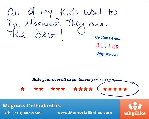 Magness Orthodontics review by Callie R. in Houston, TX on July 21, 2014