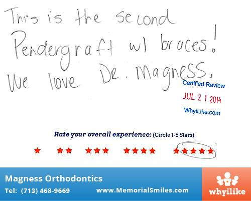 Magness Orthodontics review by Graysion P. in Houston, TX on July 21, 2014