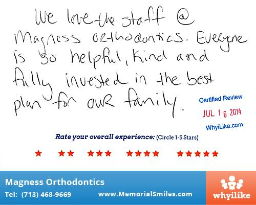 Magness Orthodontics review by Cheryl D. in Houston, TX on July 21, 2014