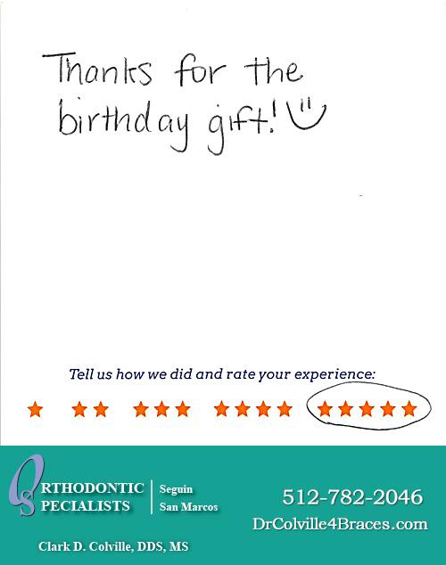Thanks For The Birthday Gift Orthodontic Specialists Of San Marcos Review By Michelle D In TX On