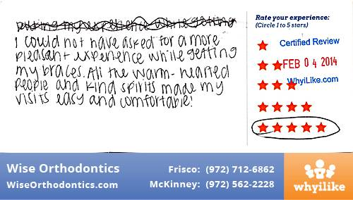 Wise Orthodontics review by Serena M. in Frisco, TX on February 04, 2014