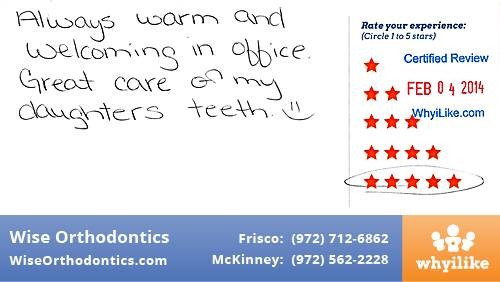 Wise Orthodontics review by Angel W. in Frisco, TX on February 04, 2014
