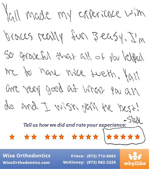 Wise Orthodontics review by Slade T. in Frisco, TX on November 04, 2016
